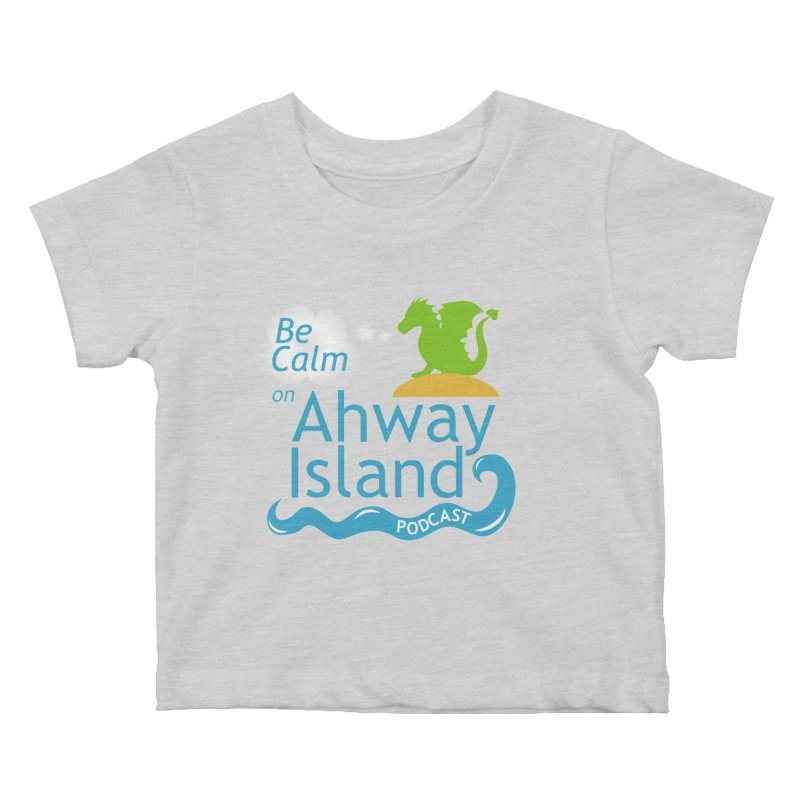 Be Calm on Ahway Island Merchandise Kids Baby T-Shirt by ahwayisland's Artist Shop