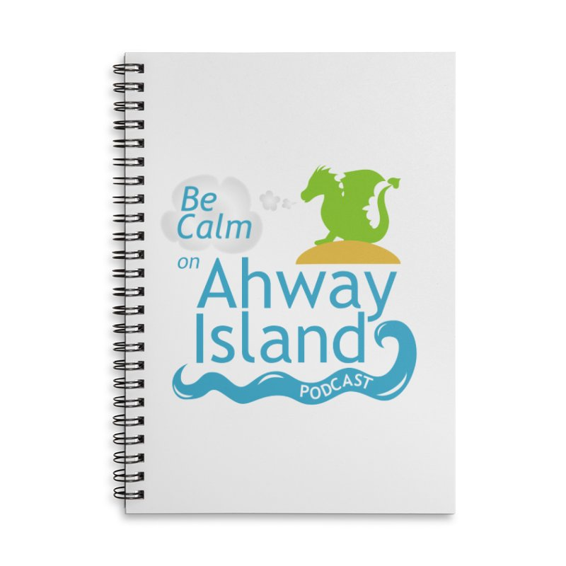 Be Calm on Ahway Island Merchandise Accessories Lined Spiral Notebook by ahwayisland's Artist Shop
