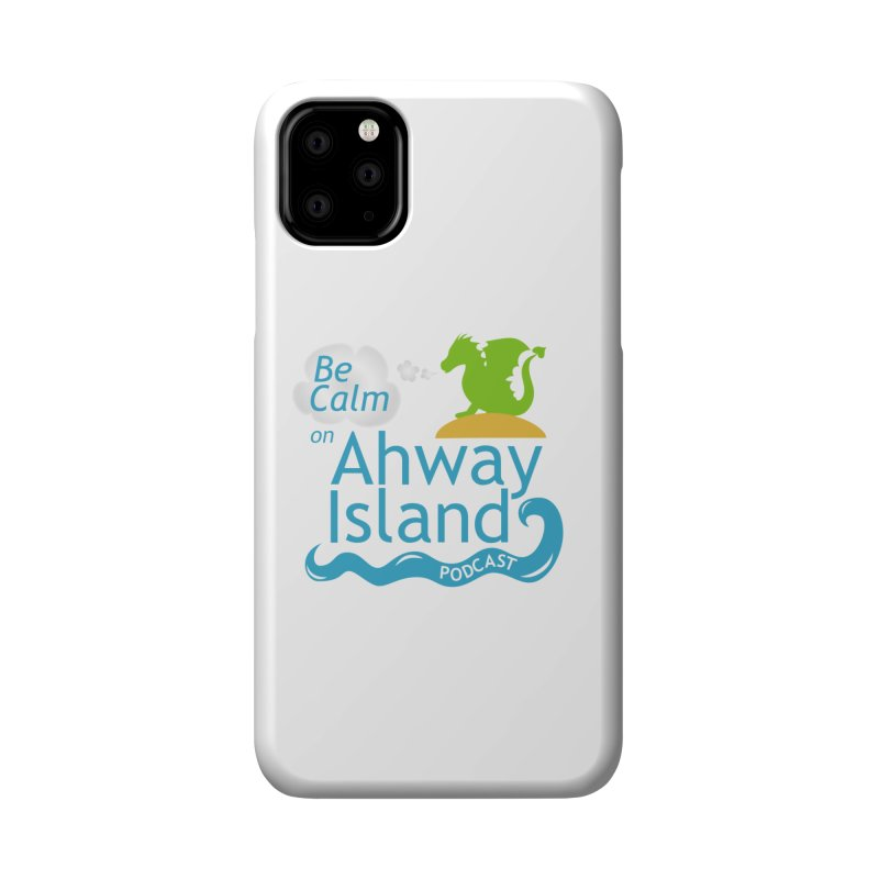 Be Calm on Ahway Island Merchandise Accessories Phone Case by ahwayisland's Artist Shop