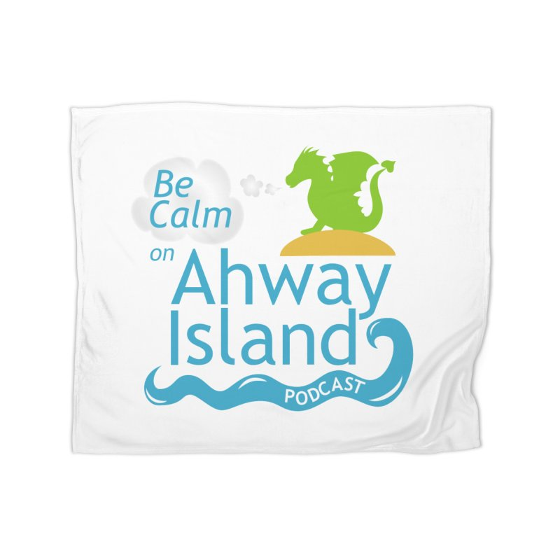 Be Calm on Ahway Island Merchandise Home Fleece Blanket Blanket by ahwayisland's Artist Shop