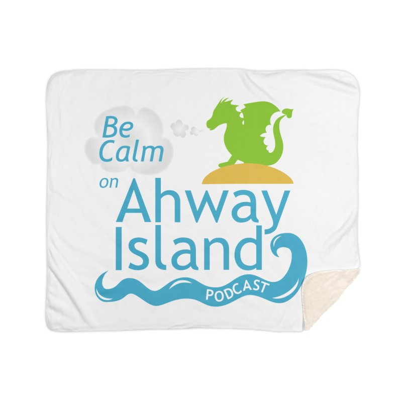 Be Calm on Ahway Island Merchandise Home Sherpa Blanket Blanket by ahwayisland's Artist Shop