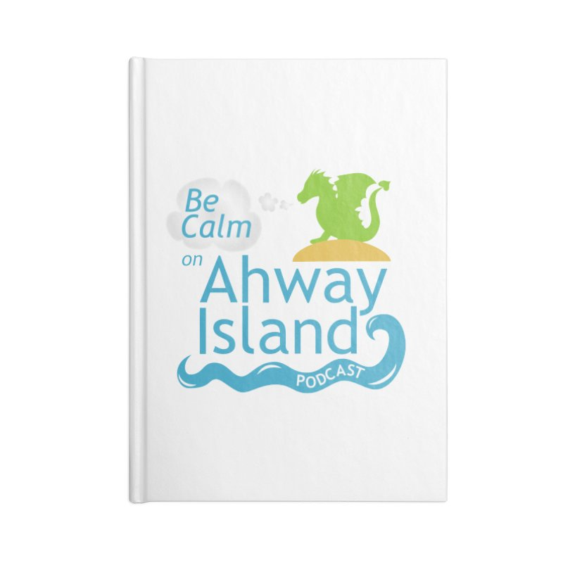 Be Calm on Ahway Island Merchandise Accessories Lined Journal Notebook by ahwayisland's Artist Shop