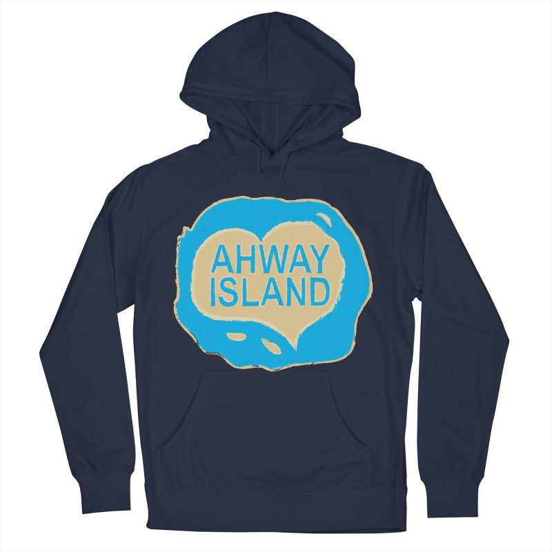 Welcome to Ahway Island Merchandise Women's French Terry Pullover Hoody by ahwayisland's Artist Shop