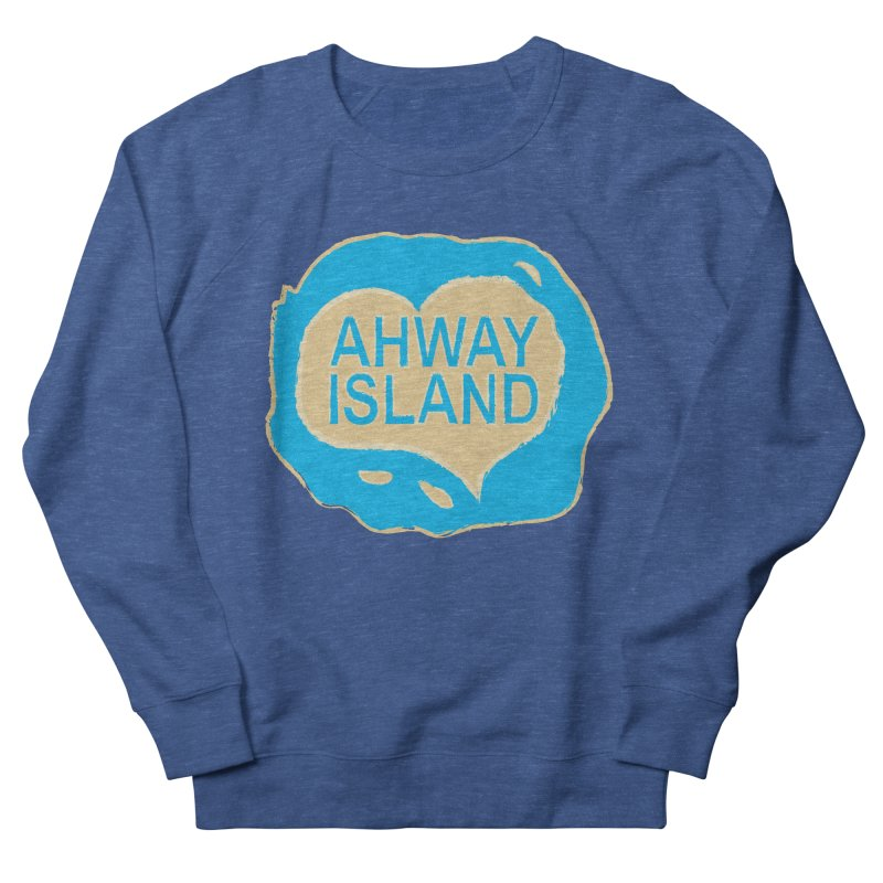 Welcome to Ahway Island Merchandise Women's French Terry Sweatshirt by ahwayisland's Artist Shop