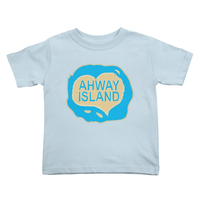 Welcome to Ahway Island Kids Toddler T-Shirt by ahwayisland's Artist Shop