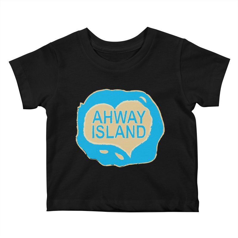 Welcome to Ahway Island Merchandise Kids Baby T-Shirt by ahwayisland's Artist Shop