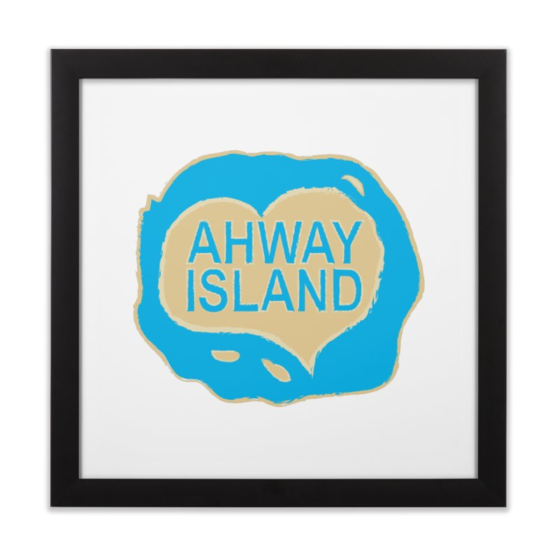 Welcome to Ahway Island Merchandise Home Framed Fine Art Print by ahwayisland's Artist Shop