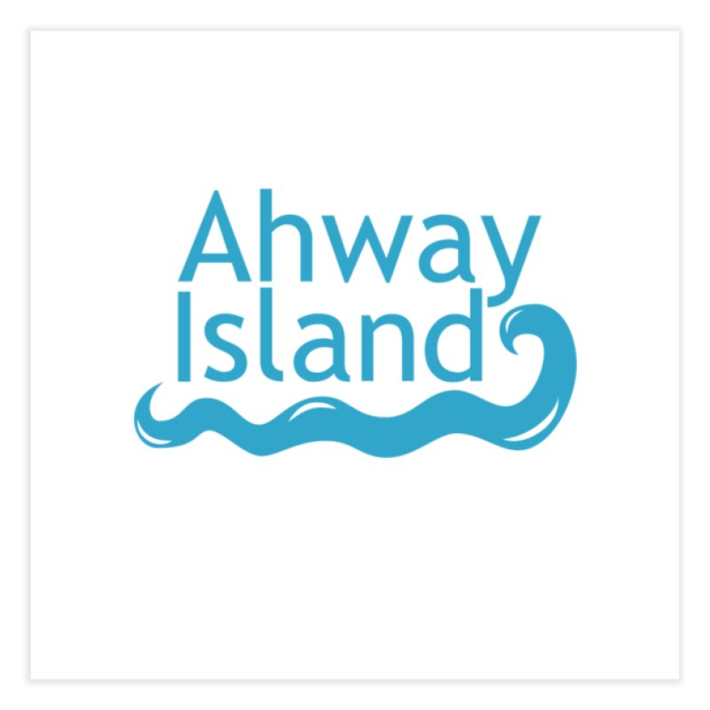 Welcome to Ahway Island Home Fine Art Print by ahwayisland's Artist Shop