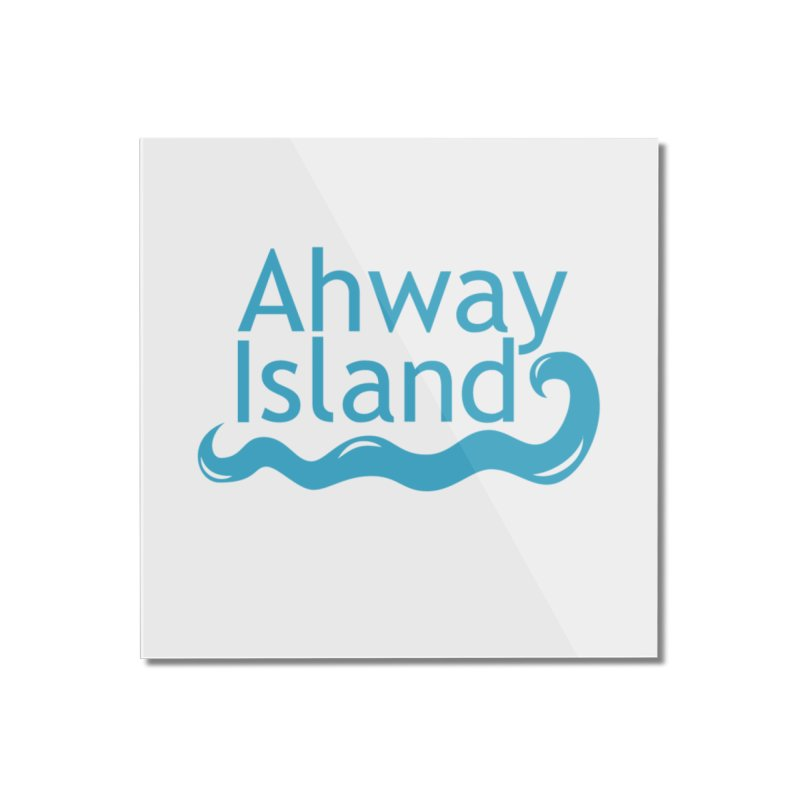 Welcome to Ahway Island Home Mounted Acrylic Print by ahwayisland's Artist Shop