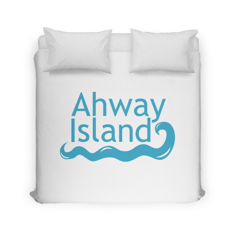 Welcome to Ahway Island Home Duvet by ahwayisland's Artist Shop
