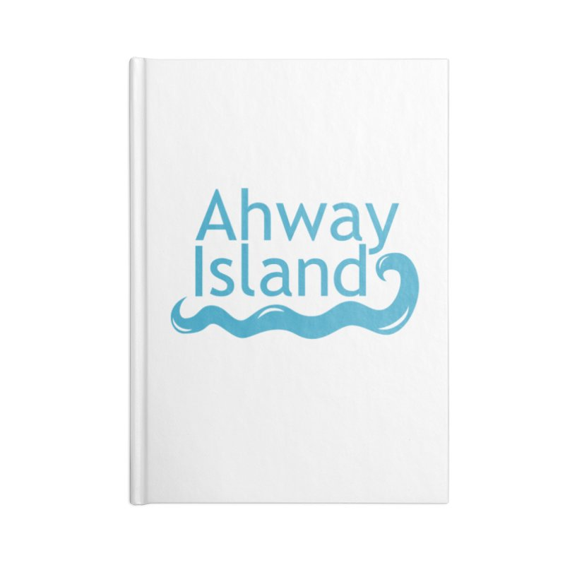 Welcome to Ahway Island Accessories Lined Journal Notebook by ahwayisland's Artist Shop