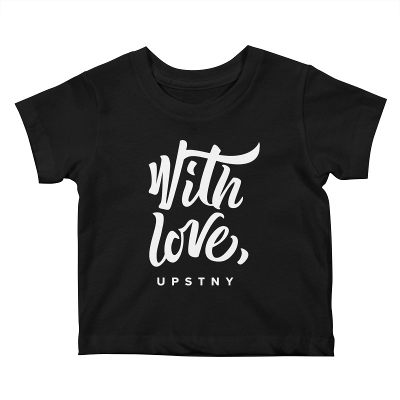 With Love, UPSTNY Kids Baby T-Shirt by AIGA Upstate New York's Artist Shop