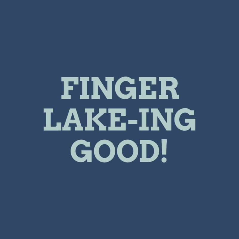 Finger Lakeing Good Women's Pullover Hoody by AIGA Upstate New York's Artist Shop