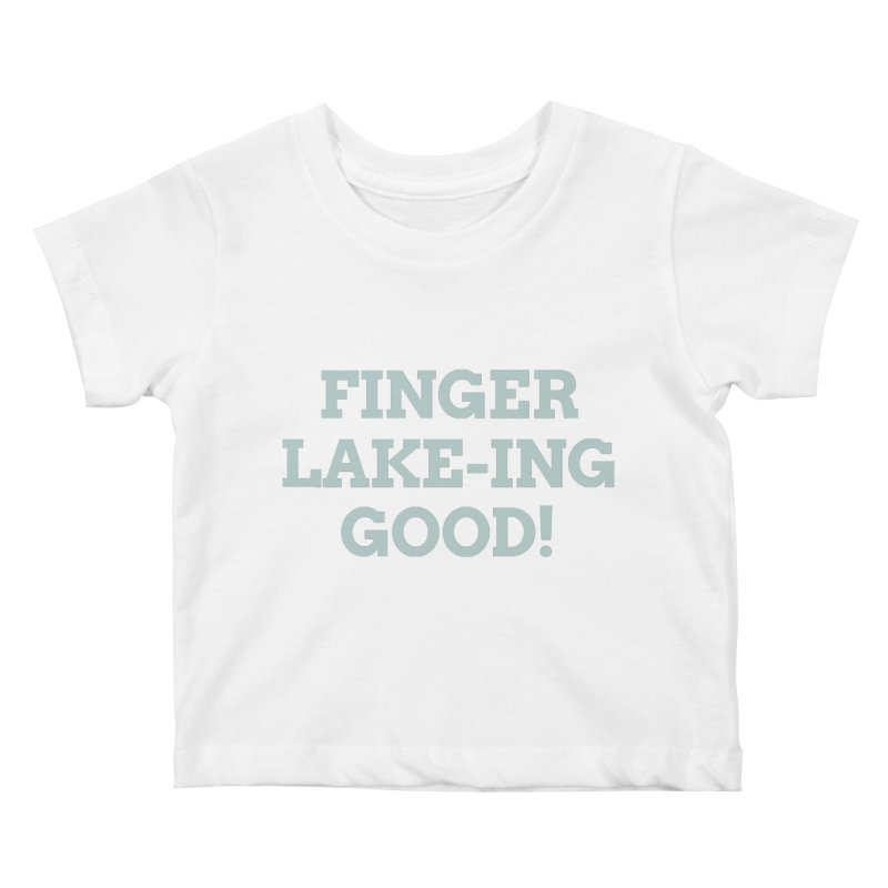 Finger Lakeing Good Kids Baby T-Shirt by AIGA Upstate New York's Artist Shop
