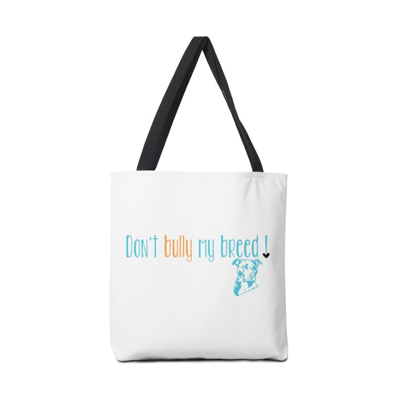 Don't Bully My Breed - White Accessories Tote Bag Bag by Alamo City Pitbull's Artist Shop