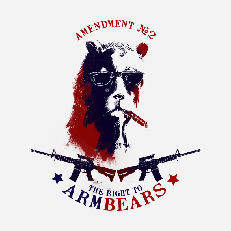 The Right to Arm Bears by Stuff, By Alan Bao