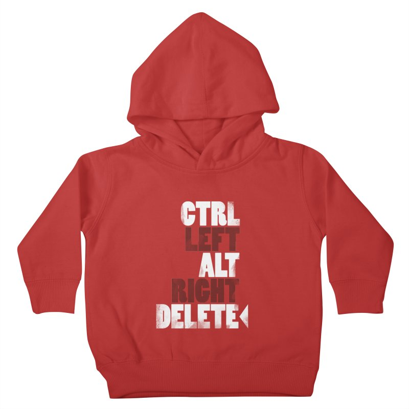Ctrl-Left Alt-Right Delete Kids Toddler Pullover Hoody by Stuff, By Alan Bao