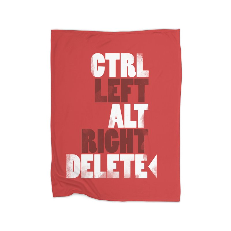 Ctrl-Left Alt-Right Delete Home Blanket by Stuff, By Alan Bao