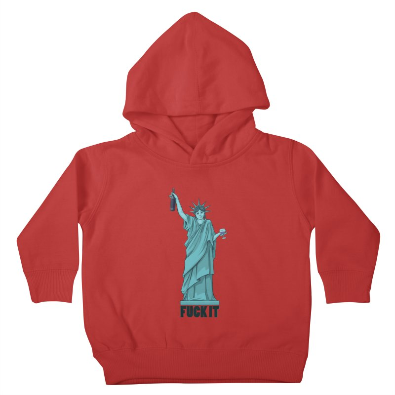 Fuck It Kids Toddler Pullover Hoody by Stuff, By Alan Bao