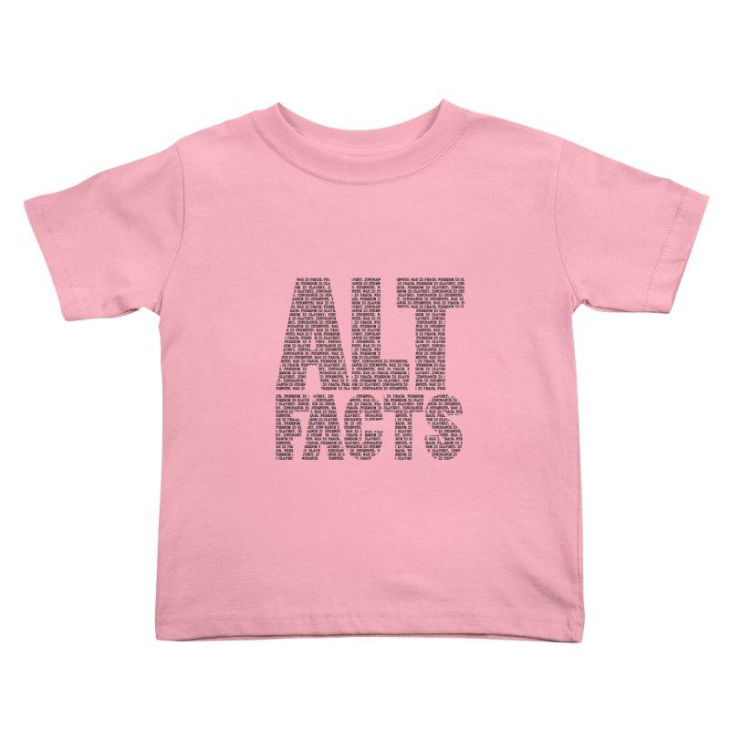 Alternative Facts Kids Toddler T-Shirt by Stuff, By Alan Bao