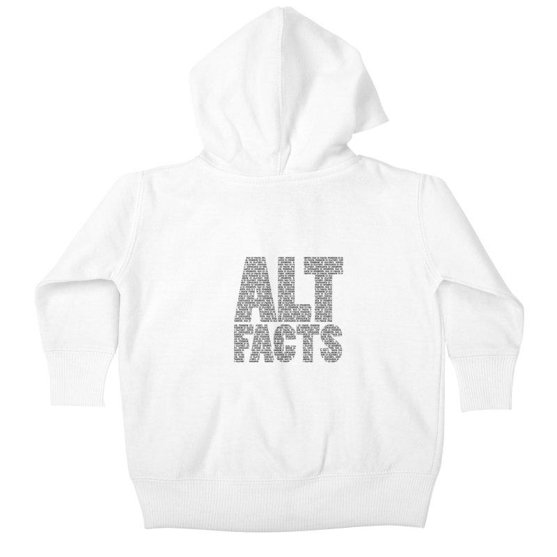 Alternative Facts Kids Baby Zip-Up Hoody by Stuff, By Alan Bao