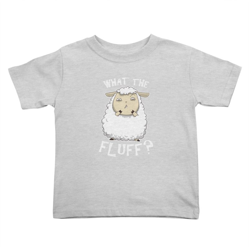 What the Fluff? Kids Toddler T-Shirt by Stuff, By Alan Bao