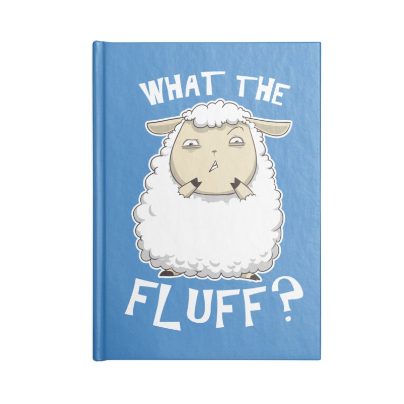 What the Fluff? Accessories Notebook by Stuff, By Alan Bao