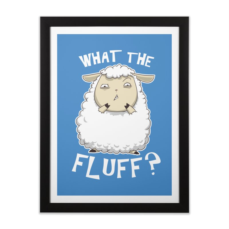 What the Fluff? Home Framed Fine Art Print by Stuff, By Alan Bao