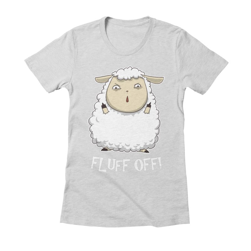 Fluff Off! Women's Fitted T-Shirt by Stuff, By Alan Bao