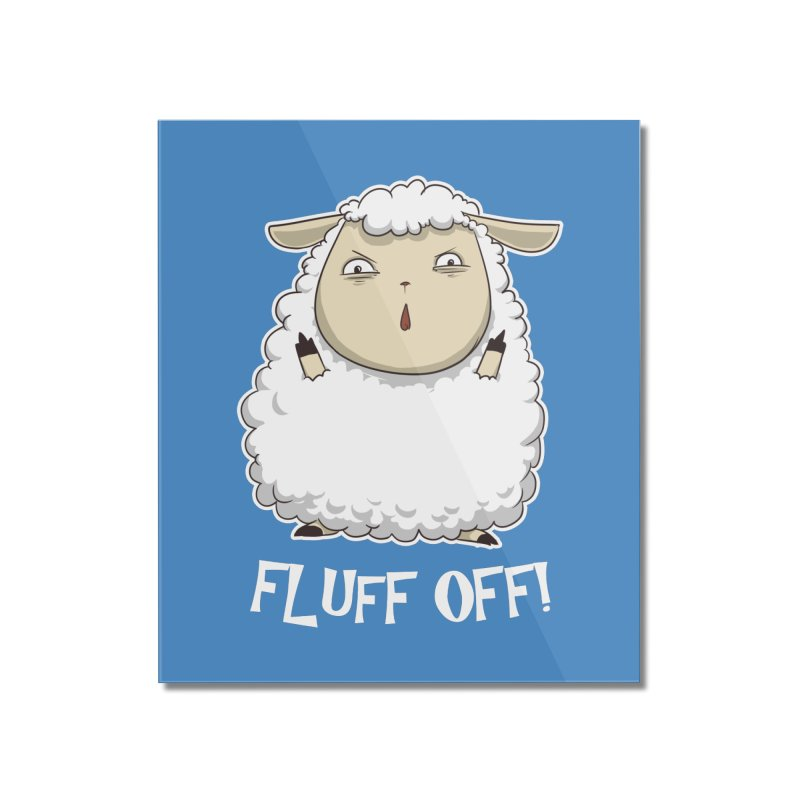 Fluff Off! Home Mounted Acrylic Print by Stuff, By Alan Bao