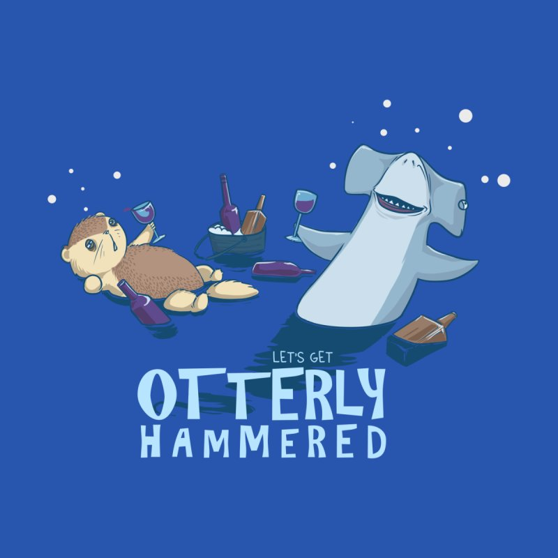 Otterly Hammered Women's T-Shirt by Stuff, By Alan Bao