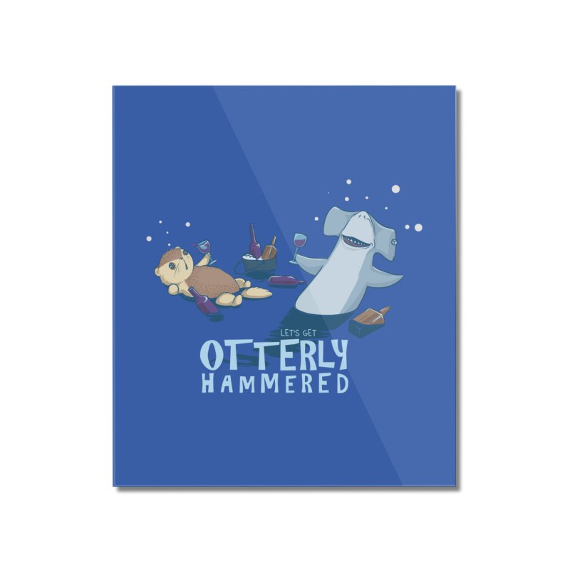 Otterly Hammered Home Mounted Acrylic Print by Stuff, By Alan Bao
