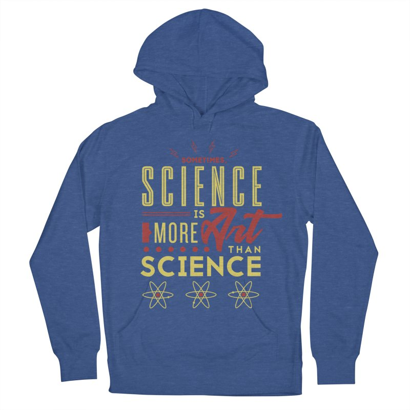 Sometimes, Science Is More Art Than Science Men's Pullover Hoody by Stuff, By Alan Bao