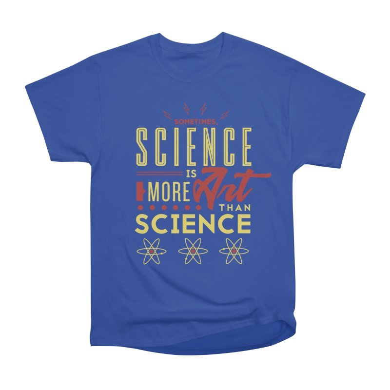 Sometimes, Science Is More Art Than Science Men's Classic T-Shirt by Stuff, By Alan Bao