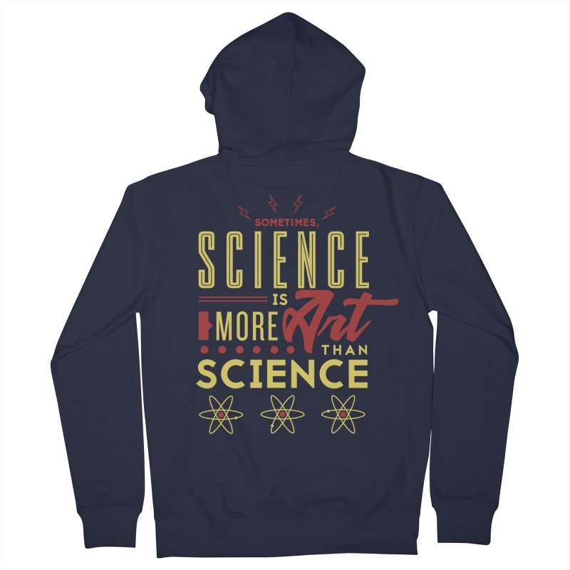 Sometimes, Science Is More Art Than Science Women's Zip-Up Hoody by Stuff, By Alan Bao