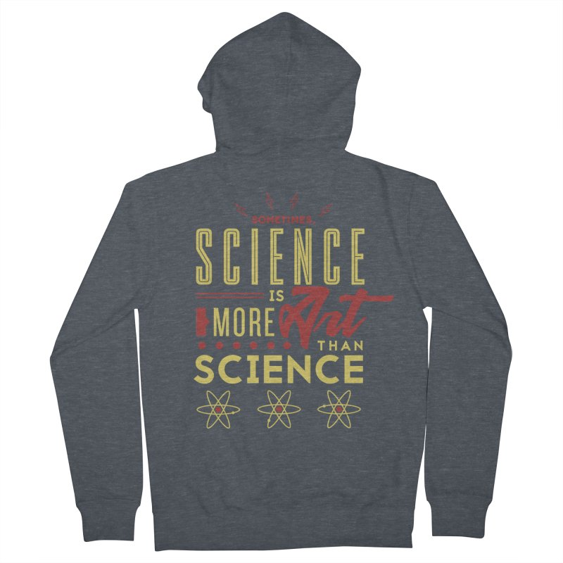 Sometimes, Science Is More Art Than Science Men's Zip-Up Hoody by Stuff, By Alan Bao