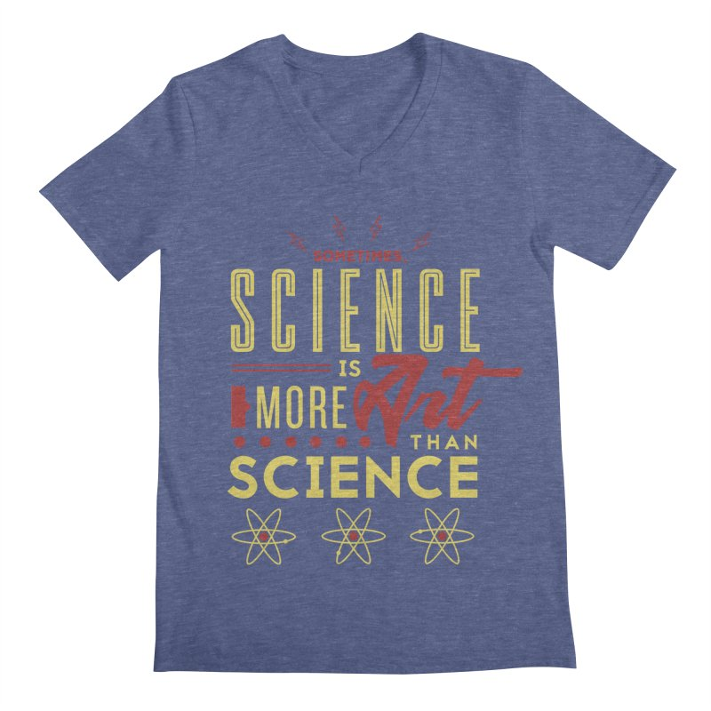 Sometimes, Science Is More Art Than Science Men's V-Neck by Stuff, By Alan Bao