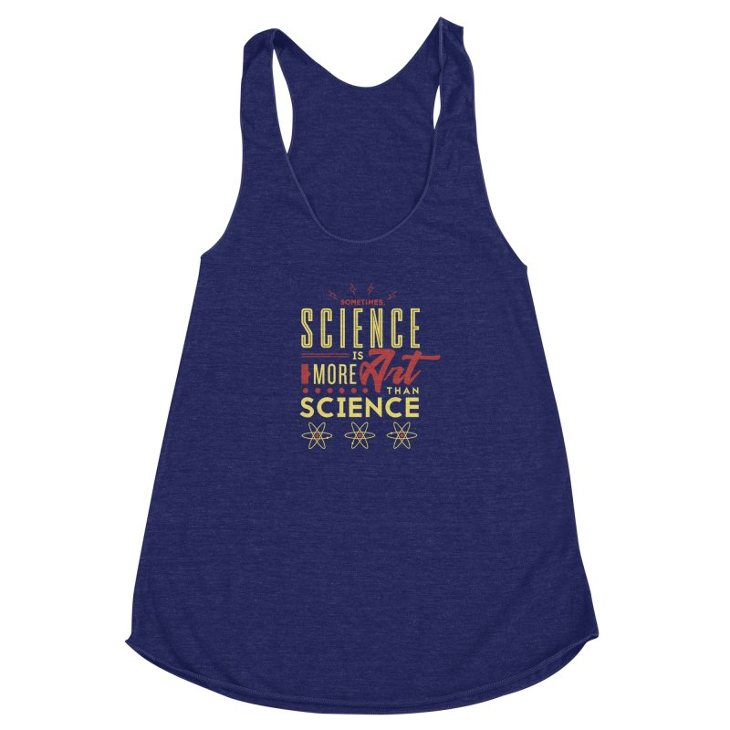 Sometimes, Science Is More Art Than Science Women's Racerback Triblend Tank by Stuff, By Alan Bao