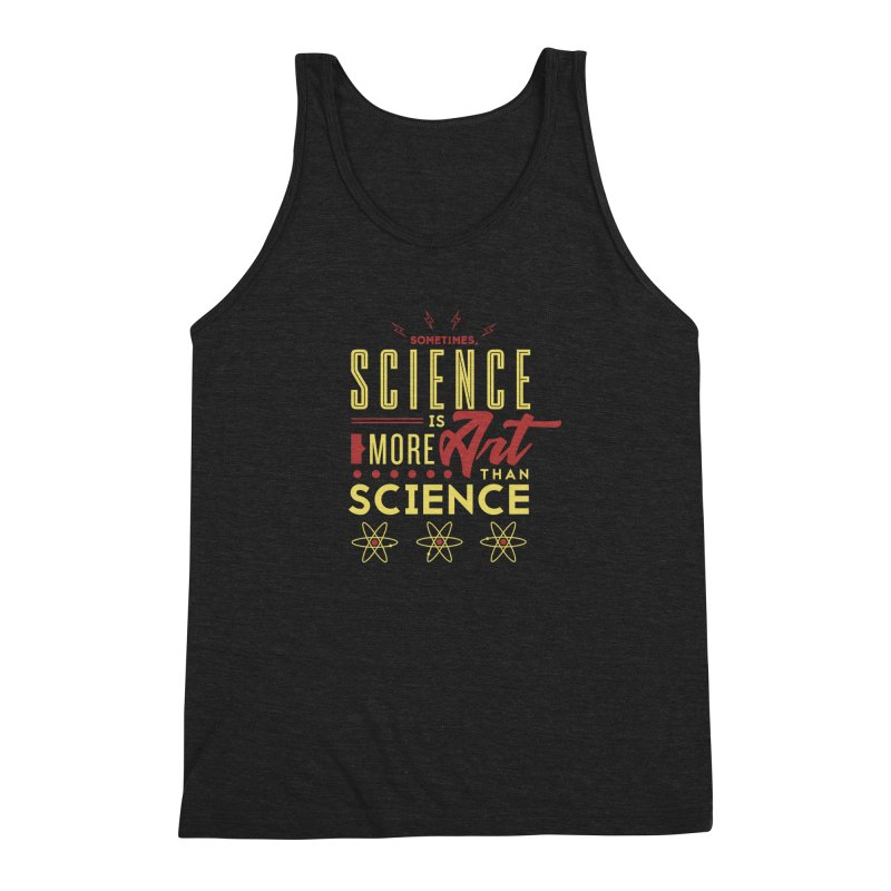 Sometimes, Science Is More Art Than Science Men's Triblend Tank by Stuff, By Alan Bao
