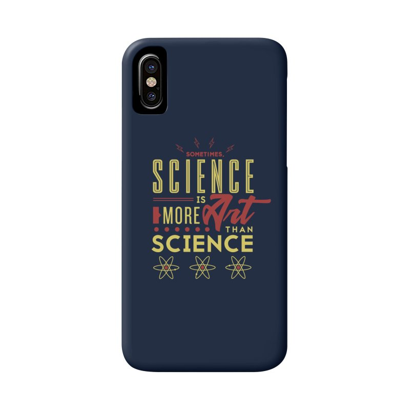 Sometimes, Science Is More Art Than Science Accessories Phone Case by Stuff, By Alan Bao