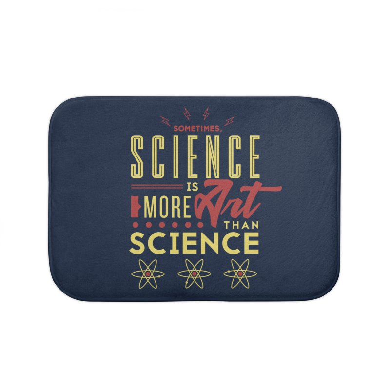 Sometimes, Science Is More Art Than Science Home Bath Mat by Stuff, By Alan Bao