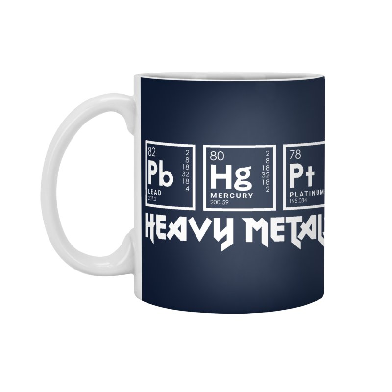 Heavy Metals Accessories Mug by Stuff, By Alan Bao