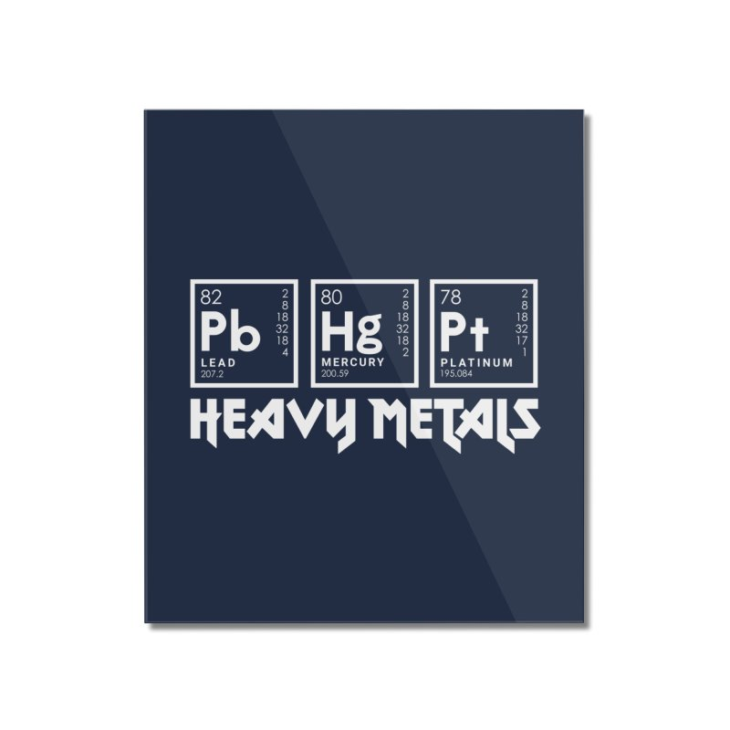 Heavy Metals Home Mounted Acrylic Print by Stuff, By Alan Bao