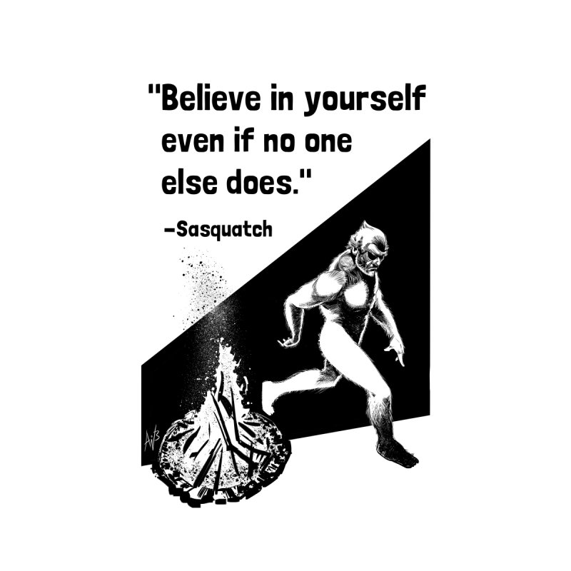 Believe in Yourself by alanowbarnes's Artist Shop