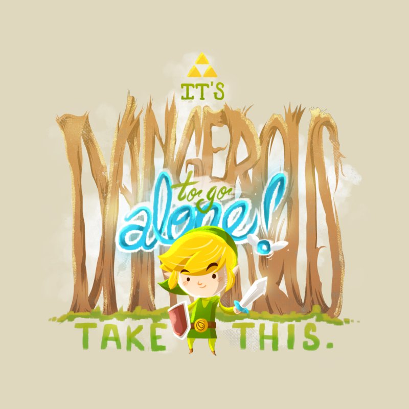 It's Dangerous to Go Alone   by Alberto Arni's Artist Shop