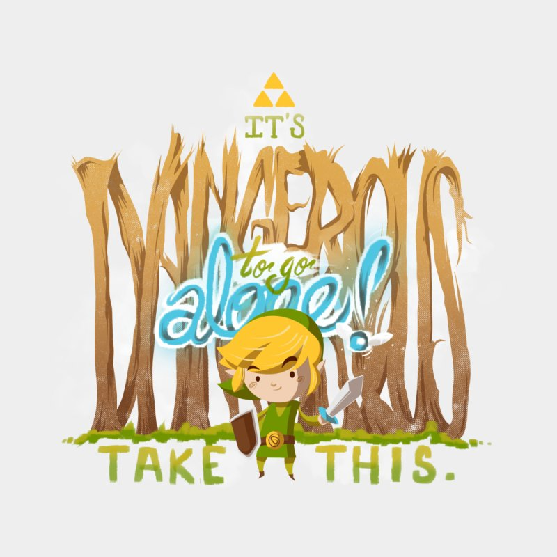 It's Dangerous To Go Alone None  by Alberto Arni's Artist Shop