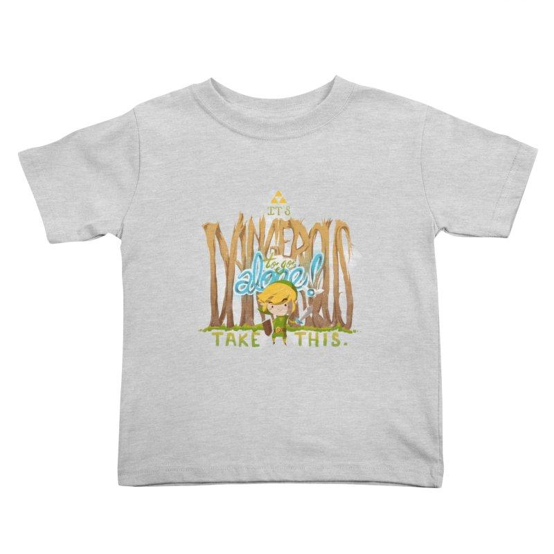 It's Dangerous To Go Alone Kids Toddler T-Shirt by Alberto Arni's Artist Shop