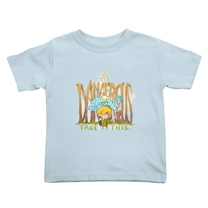 It's Dangerous To Go Alone Kids Toddler T-Shirt by Alberto Arni's Artist Shop