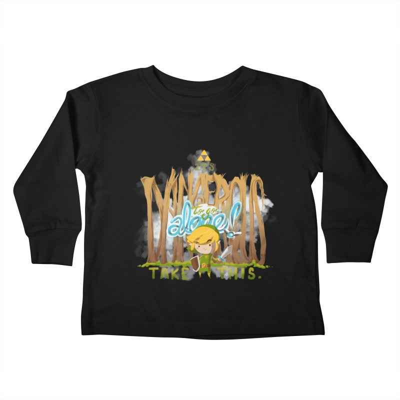 It's Dangerous To Go Alone Kids Toddler Longsleeve T-Shirt by Alberto Arni's Artist Shop