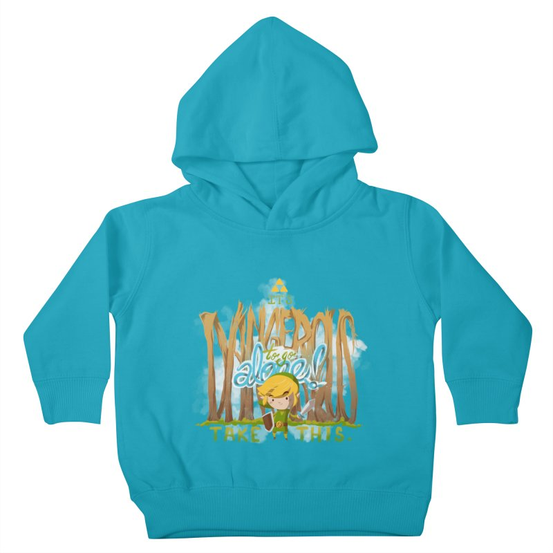 It's Dangerous To Go Alone Kids Toddler Pullover Hoody by Alberto Arni's Artist Shop